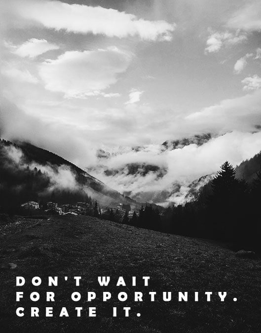 don't wait for opportunity quote